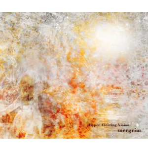 Mergrim「Ephermeral Prayer featuring Janis Crunch」(from  「Hyper Fleeting Vision」Album)<br />
